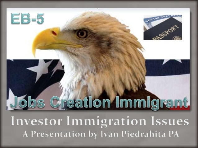 EB-5 The Immigrant Investor Visa Program