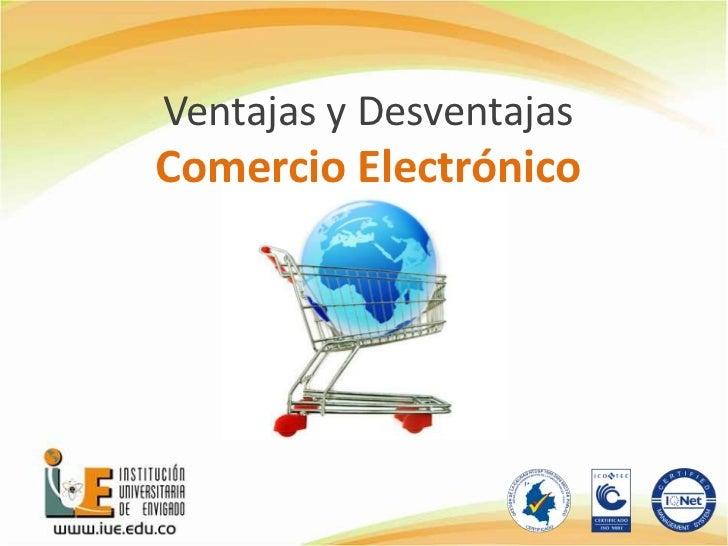 Ventajas y Desventajas <br />Comercio Electrónico <br />