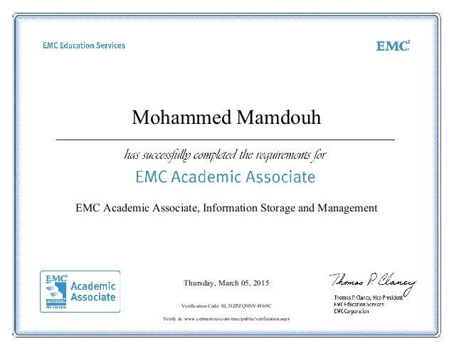 Mohammed Mamdouh EMC Academic Associate, Information Storage and Management Thursday, March 05, 2015 Verification Code: SL...