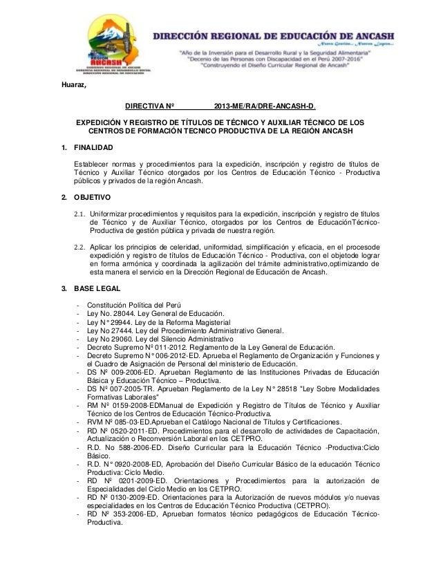 Huaraz,DIRECTIVA Nº 2013-ME/RA/DRE-ANCASH-D.EXPEDICIÓN Y REGISTRO DE TÍTULOS DE TÉCNICO Y AUXILIAR TÉCNICO DE LOSCENTROS D...