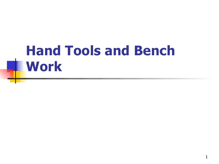 Hand Tools and Bench Work