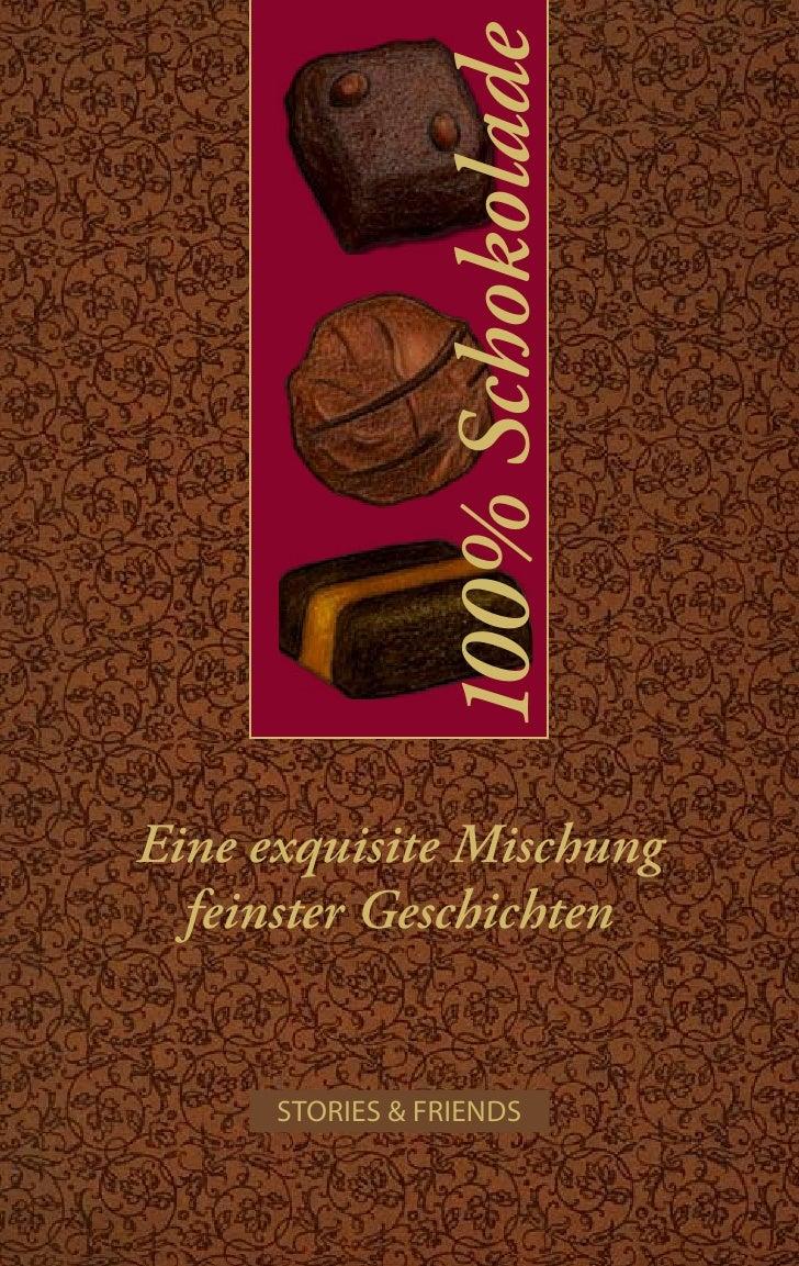 100% Schokolade   Eine exquisite Mischung   feinster Geschichten         STORIES & FRIENDS