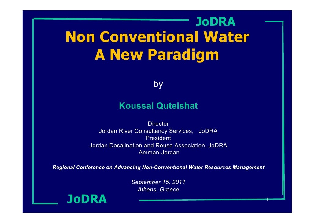 JoDRA    Non Conventional Water       A New Paradigm                                    by                       Koussai Q...