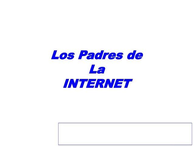 Los Padres de La INTERNET Ing. José Carlos Távara Carbajal