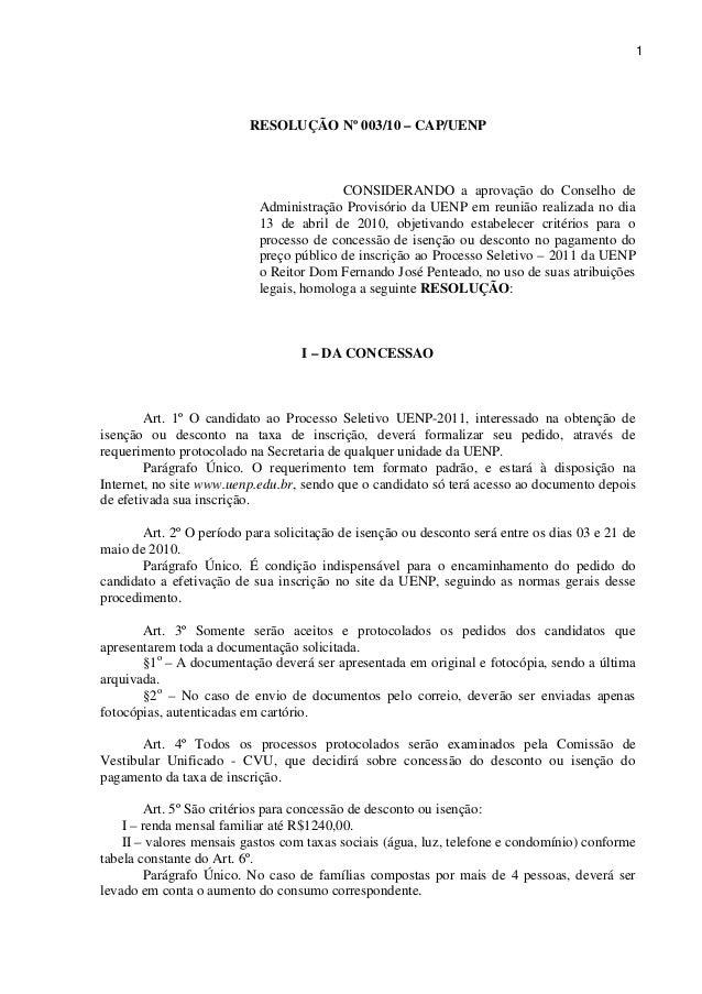 1 RESOLUÇÃO Nº 003/10 – CAP/UENP CONSIDERANDO a aprovação do Conselho de Administração Provisório da UENP em reunião reali...