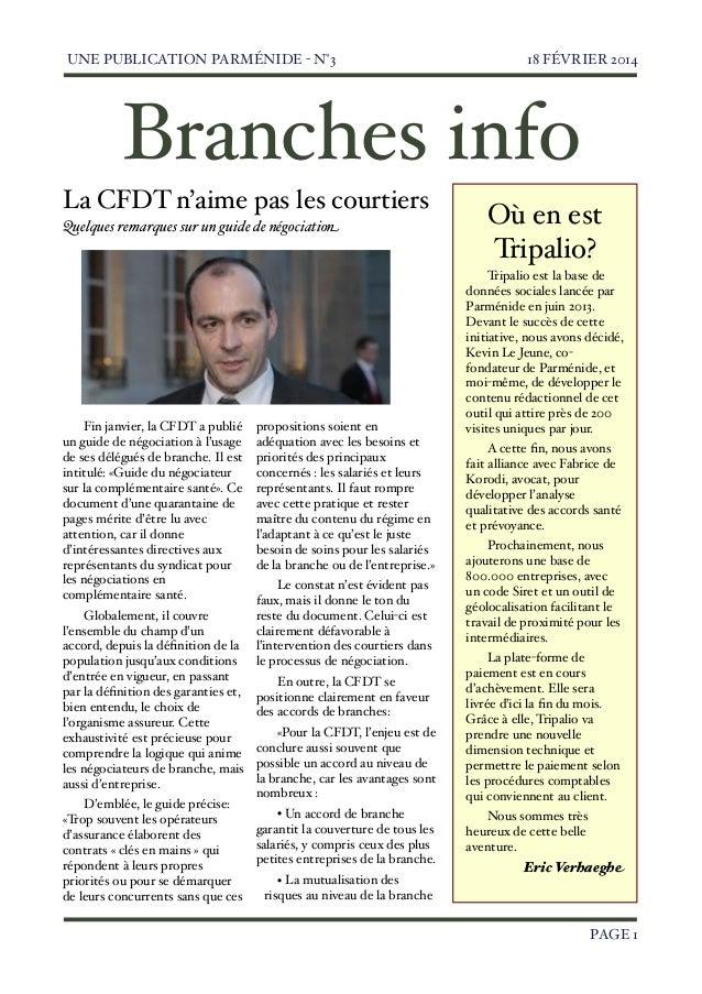 UNE PUBLICATION PARMÉNIDE - N°3  18 FÉVRIER 2014  Branches info La CFDT n'aime pas les courtiers Quelques remarques sur un...