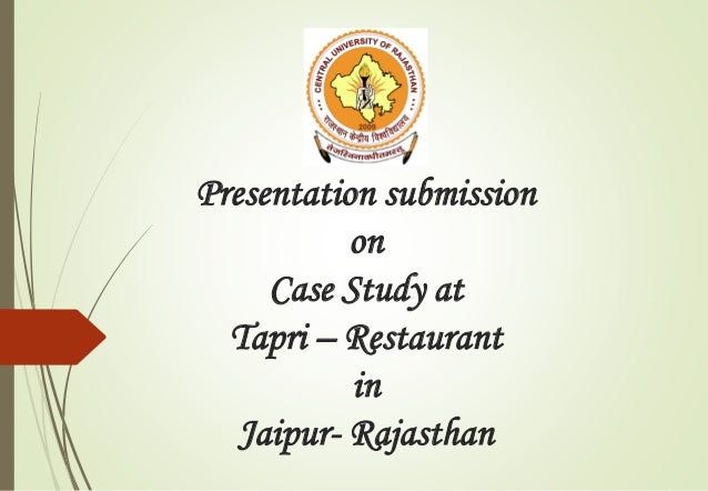 Presentation submission on Case Study at Tapri – Restaurant in Jaipur- Rajasthan