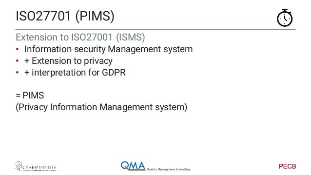 Naming convention To avoid any confusion: • ISMS refers to ISO27001 • PIMS refers to ISO27701 (on top of ISO27001) For thi...