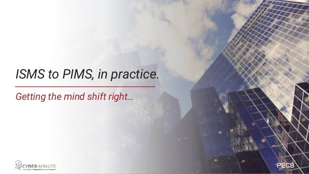 """When shifting from ISMS to PIMS • It's no more about """"enterprise only"""" data • It's ALSO about """"personal data' • On top of ..."""