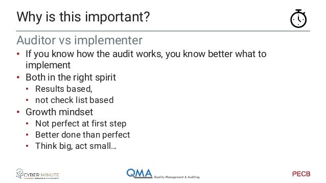 • The audit cycle pushes the implementation of PDCA • Continuous improvement • Step by step • Have an independent / extern...