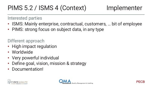 Interested parties • ISMS: vision, commitment, policy, RACI, • PIMS: accountability (ref. GDPR) Make sure to • Organize re...