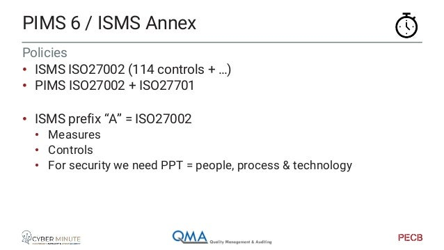 Policies • ISMS ISO27002 (114 controls + …) • PIMS ISO27002 + ISO27002 ;.. Tasks • Setup policies / documentation • Approv...