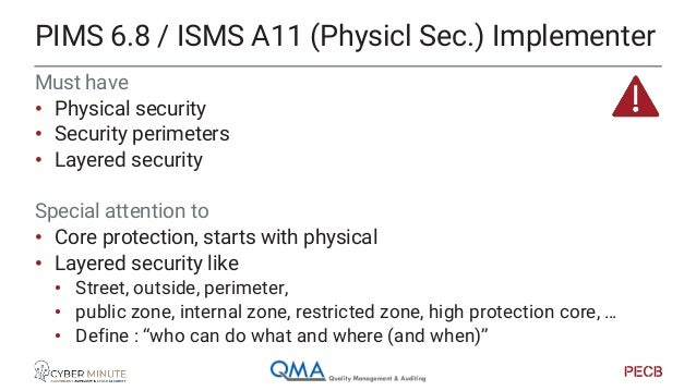 Special attention to (See previous sessions on PIMS) • Backup • Event logging • Log protection PIMS 6.9 / ISMS A12 (Operat...