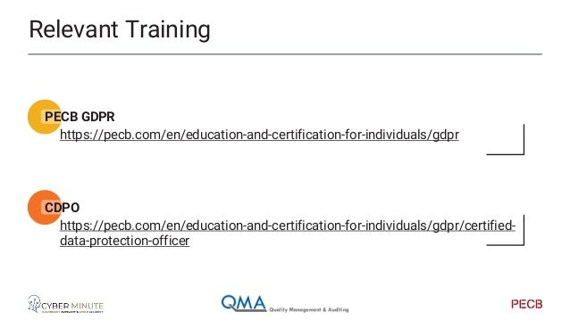 Relevant Training PECB ISO29100 https://pecb.com/en/education-and-certification-for-individuals/iso-iec-29100- privacy-imp...