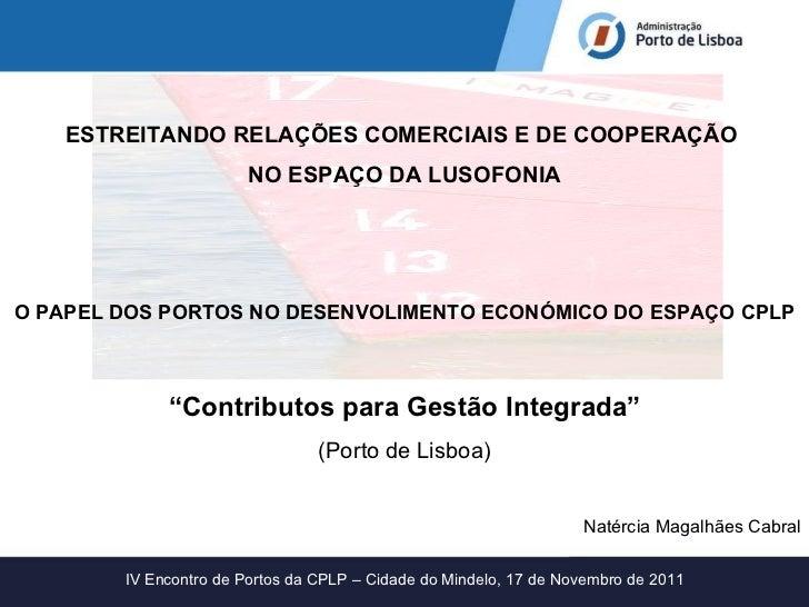 ESTREITANDO RELAÇÕES COMERCIAIS E DE COOPERAÇÃO  NO ESPAÇO DA LUSOFONIA O PAPEL DOS PORTOS NO DESENVOLIMENTO ECONÓMICO DO ...
