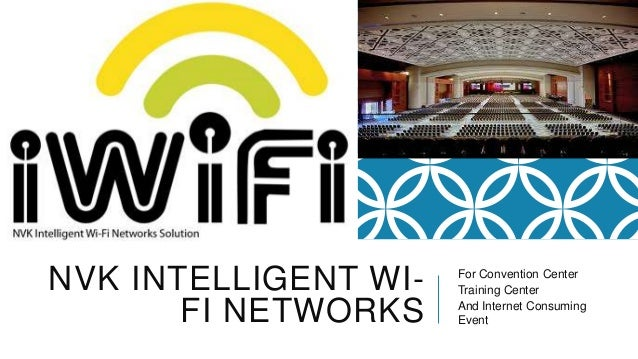 NVK INTELLIGENT WIFI NETWORKS  For Convention Center Training Center And Internet Consuming Event