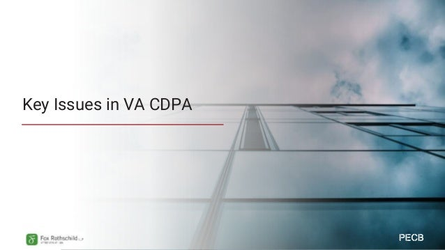 Key Issues in VA CPDA • Opt-in for sensitive information • Reasonable administrative, technical and physical security • Br...