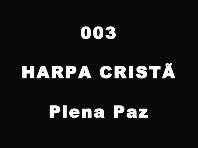 003 HARPA CRISTÃ Plena Paz