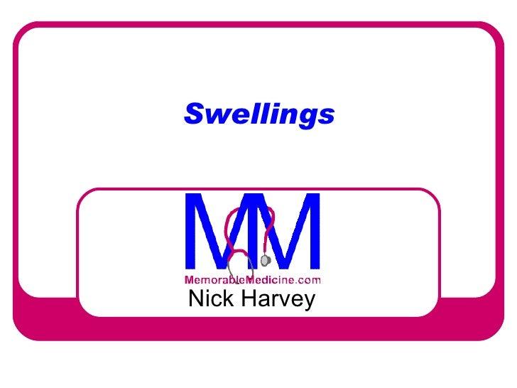 Swellings Nick Harvey