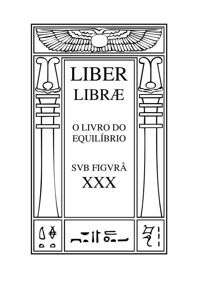 LIBER LIBRÆ O LIVRO DO EQUILÍBRIO SVB FIGVRÂ XXX