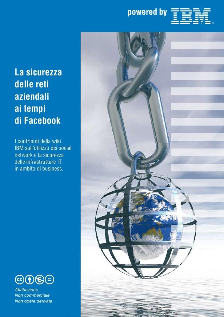 La sicurezza delle reti aziendali ai tempi di Facebook  I contributi della wiki IBM sull'utilizzo dei social network e la ...