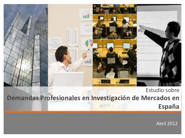 Estudio sobreDemandas Profesionales en Investigación de Mercados en                                                España ...
