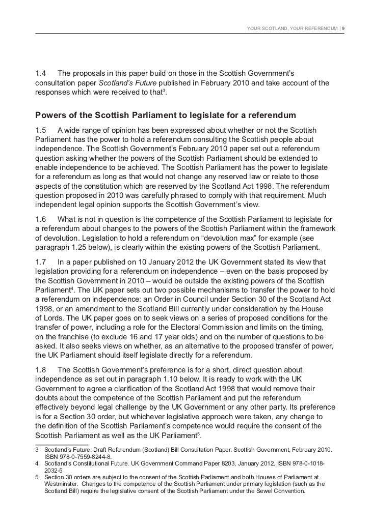 YOUR SCOTLAND, YOUR REFERENDUM   91.4   The proposals in this paper build on those in the Scottish Government'sconsultatio...