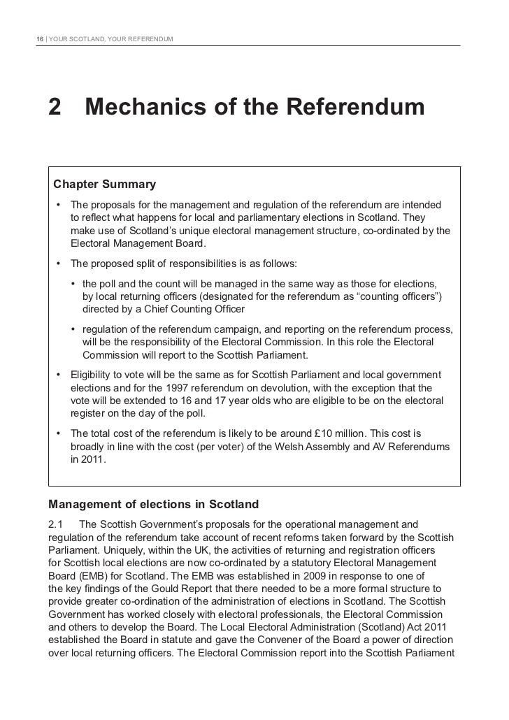 16   YOUR SCOTLAND, YOUR REFERENDUM   2 Mechanics of the Referendum    Chapter Summary    • The proposals for the managem...