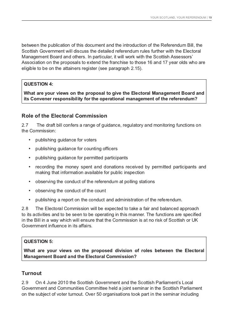 YOUR SCOTLAND, YOUR REFERENDUM   19between the publication of this document and the introduction of the Referendum Bill, t...