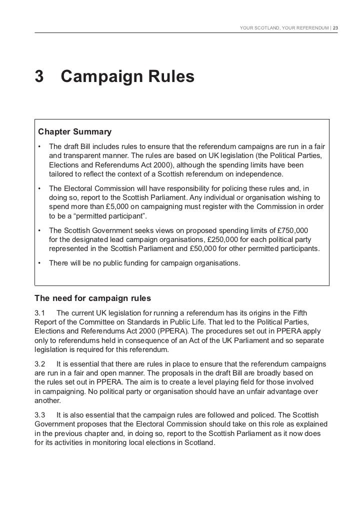 YOUR SCOTLAND, YOUR REFERENDUM   233 Campaign Rules Chapter Summary •   The draft Bill includes rules to ensure that the r...