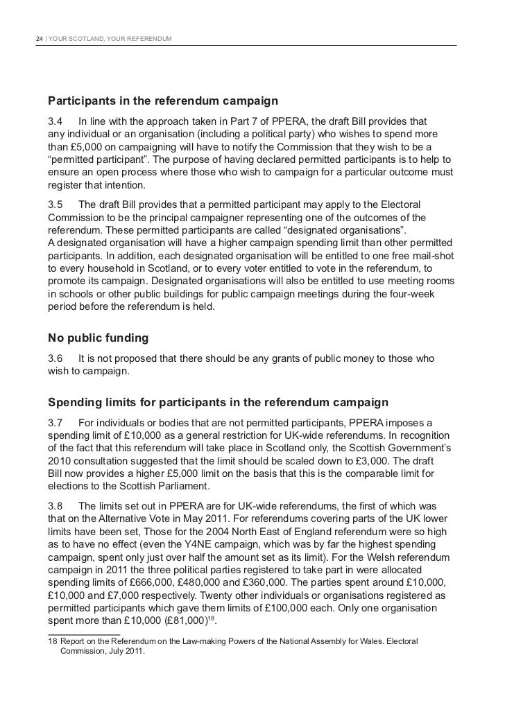 24   YOUR SCOTLAND, YOUR REFERENDUM   Participants in the referendum campaign   3.4    In line with the approach taken in ...