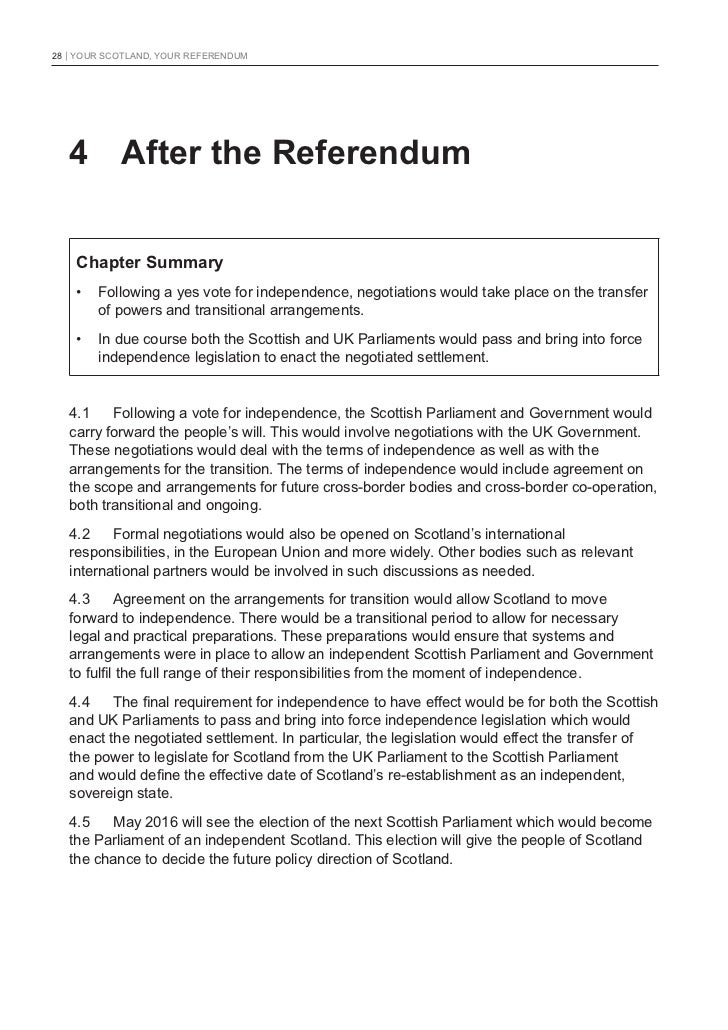 28   YOUR SCOTLAND, YOUR REFERENDUM   4 After the Referendum    Chapter Summary    •   Following a yes vote for independen...