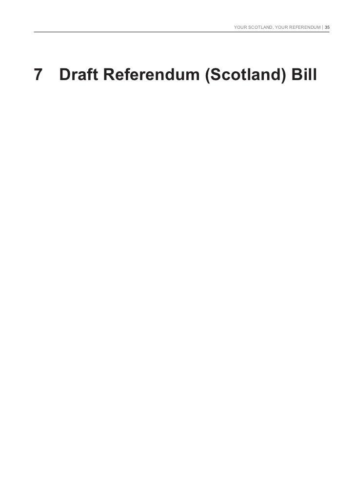 YOUR SCOTLAND, YOUR REFERENDUM   357 Draft Referendum (Scotland) Bill