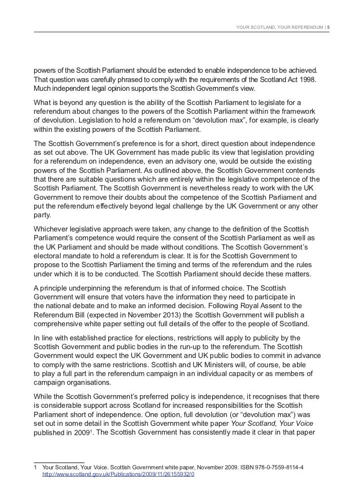 YOUR SCOTLAND, YOUR REFERENDUM   5powers of the Scottish Parliament should be extended to enable independence to be achiev...