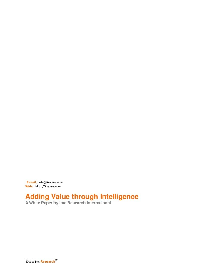 E‐mail: info@imc‐re.comWeb: http://imc‐re.comAdding Value through IntelligenceA White Paper by imc Research International	...