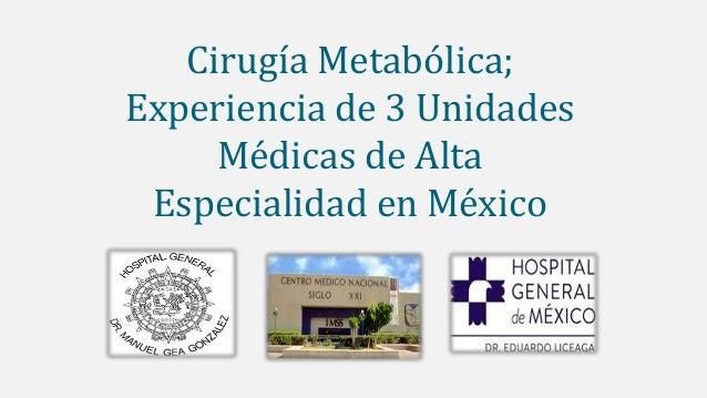 MESA DE DISCUSIÓN: LA CIRUGÍA METABÓLICA EN MÉXICO