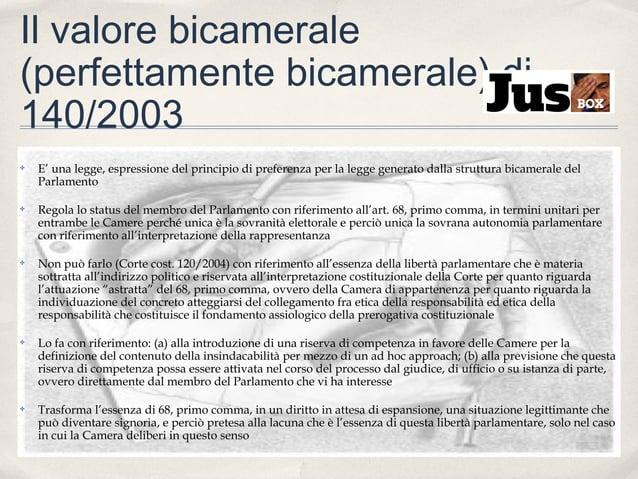 Il valore bicamerale (perfettamente bicamerale) di 140/2003 ✤  E' una legge, espressione del principio di preferenza per l...