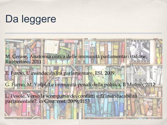 Da leggere  M. Cerase, Anatomia critica delle immunità parlamentari italiane, Rubbettino, 2011 E. Furno, L'insindacabilità...