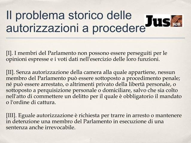 Il problema storico delle autorizzazioni a procedere [I]. I membri del Parlamento non possono essere perseguiti per le opi...