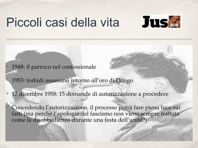 Piccoli casi della vita  ✤  1948: il parroco nel confessionale  ✤  1953: torbidi assassinii intorno all'oro di Dongo  ✤  1...