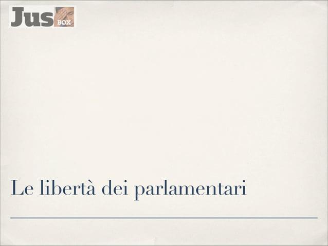 Le libertà dei parlamentari Il privilegio di Damocle