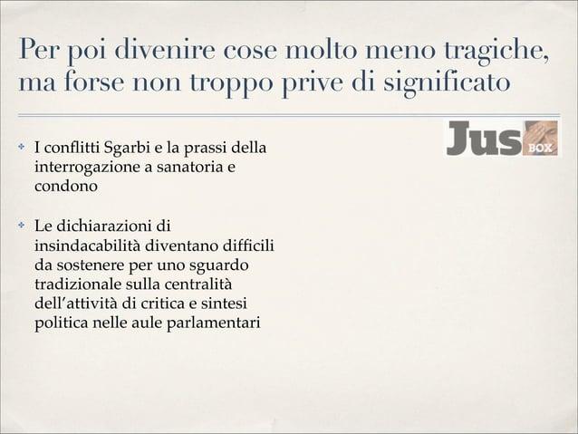 La soluzione della Consulta: 1150/1988 ✤  La Camera può dichiarare l'insindacabilità  ✤  Il giudice può non condividere so...