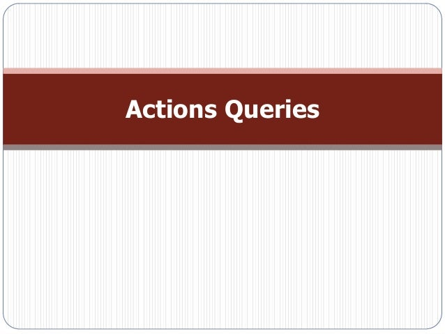 Actions Queries