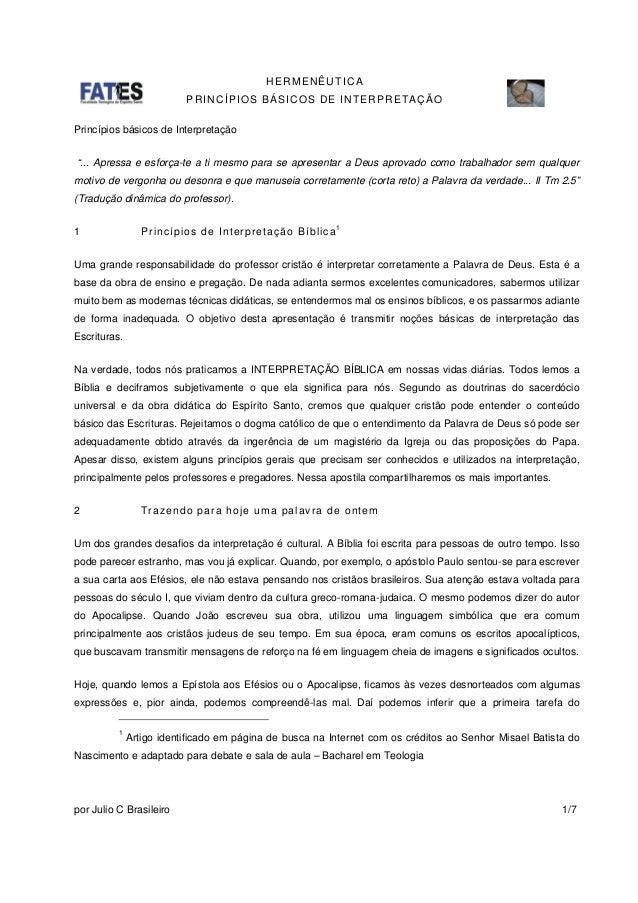 """HERMENÊUTICA PRINCÍPIOS BÁSICOS DE INTERPRETAÇÃO por Julio C Brasileiro 1/7 Princípios básicos de Interpretação """"... Apres..."""