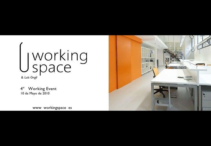 www  workingspace  es & Luís Ongil 4º  Working Event 10 de Mayo de 2010