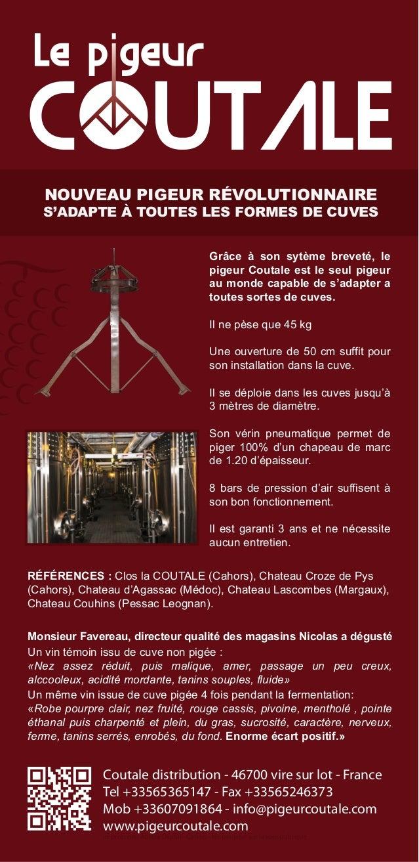 NOUVEAU PIGEUR RÉVOLUTIONNAIRE S'ADAPTE À TOUTES LES FORMES DE CUVES Grâce à son sytème breveté, le pigeur Coutale est le ...