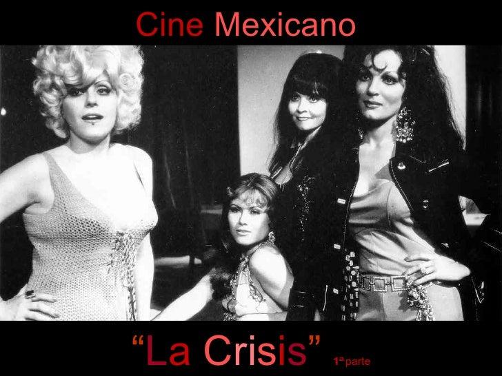 """ L a   C ri s i s ""   1ª  parte Cine   Mexicano"