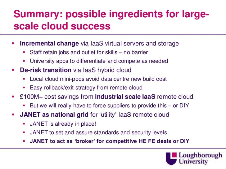 Summary: possible ingredients for large-scale cloud success<br />Incremental change via IaaS virtual servers and storage<b...