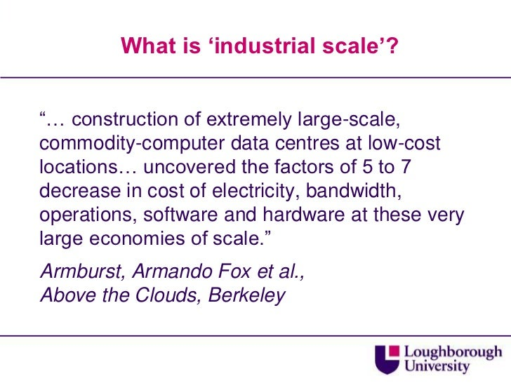 """What is 'industrial scale'?<br />""""… construction of extremely large-scale, commodity-computer data centres at low-cost loc..."""