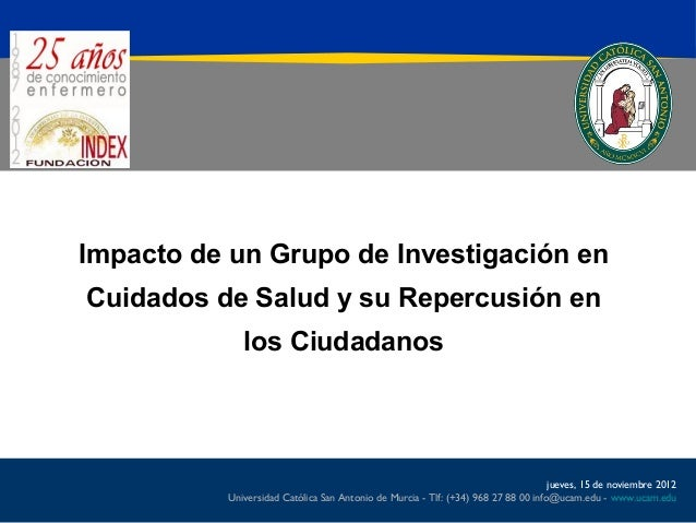 Impacto de un Grupo de Investigación enCuidados de Salud y su Repercusión en              los Ciudadanos                  ...